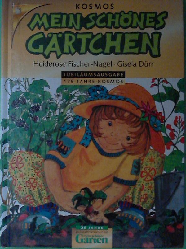 Fischer-Nagel, Heiderose und Gisela Dürr: Mein schönes Gärtchen 2. Auflage