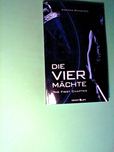 Schneider, Adriana: Die vier Mächte: The First Chapter