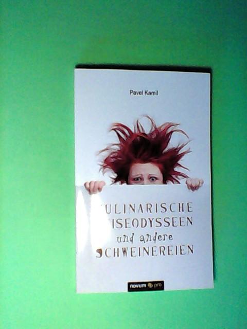 Kamil, Pavel: Kulinarische Reiseodysseen und andere Schweinereien