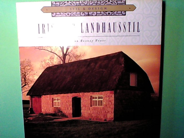 Ann, Rooney Heuer: Irischer Landhausstil