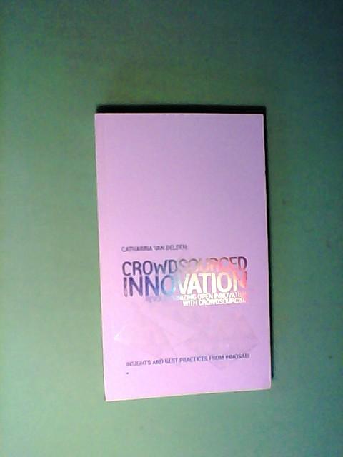 Crowdsourced Innovation - Revolutionizing Open Innovation with Crowdsourcing 1., verb. Aufl.