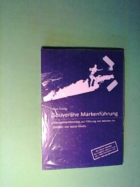 Souveräne Markenführung: Managementkonzept zur Führung von Marken im Zeitalter von Social Media Auflage: 1