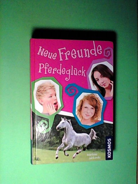 Jablonski, Marlene: Neue Freunde, Pferdeglück: Dreifachband 1., Aufl.