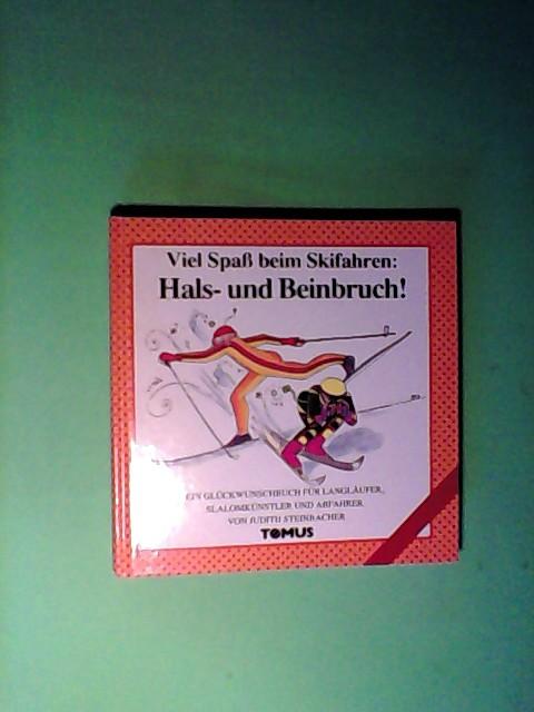 Viel Spaß beim Skifahren: Hals- und Beinbruch - Steinbacher, Judith