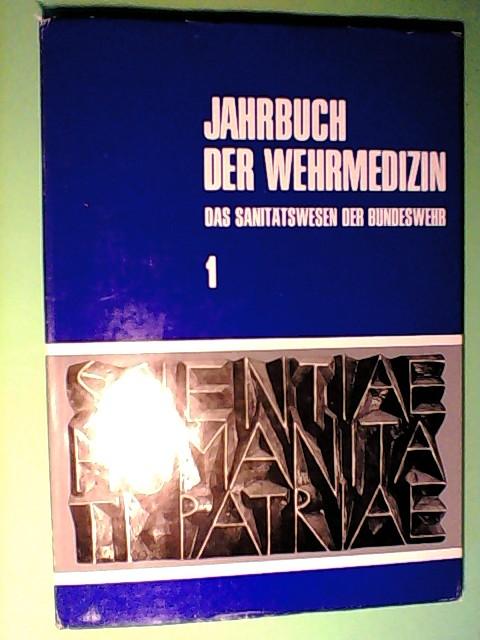 Jahrbuch der Wehrmedizin: das Sanitätswesen der Bundeswehr Folge 1 - 1967