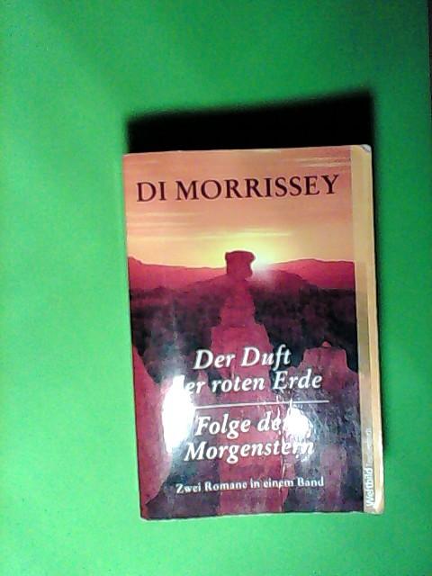 Morrissey, Di: Der Duft der roten Erde / Folge dem Morgenstern