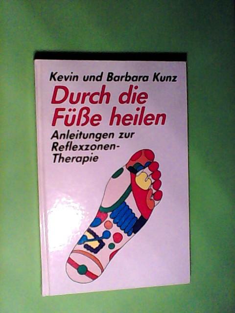 Durch die Füße heilen. Anleitungen zur Reflexzonen-Therapie Auflage: Lizensausgabe