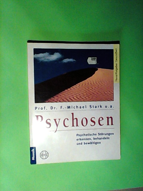 Psychosen: Psychotische Störungen erkennen, behandeln und bewältigen (Mosaik Ratgeber - Ratgeber Gesundheit)