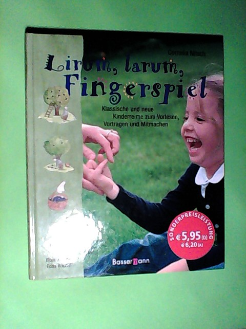 Nitsch, Cornelia und Edda Köchl-König: Lirum, larum, Fingerspiel: Klassische und neue Kinderreime zum Vorlesen, Vortragen und Mitmachen 1., Aufl.