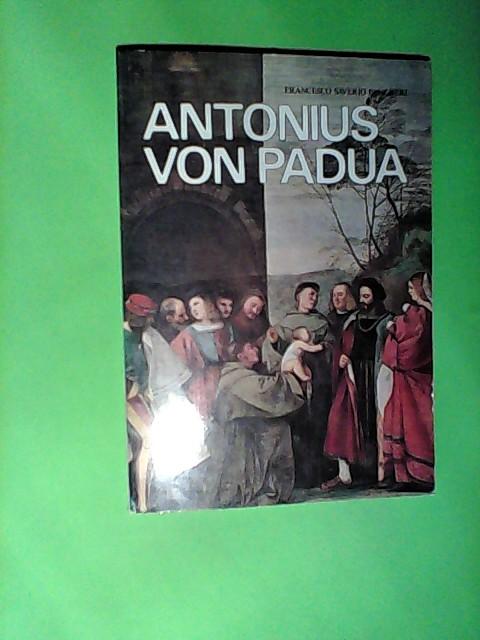 Antonius von Padua - Das Leben, das Wunder, die Basilika, die Werke