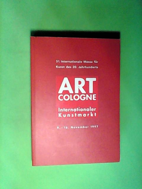 31. Internationale Messe für Kunst des 20. Jahrhunderts. 9.-16. November 1997. Art Cologne Internationaler Kunstmarkt