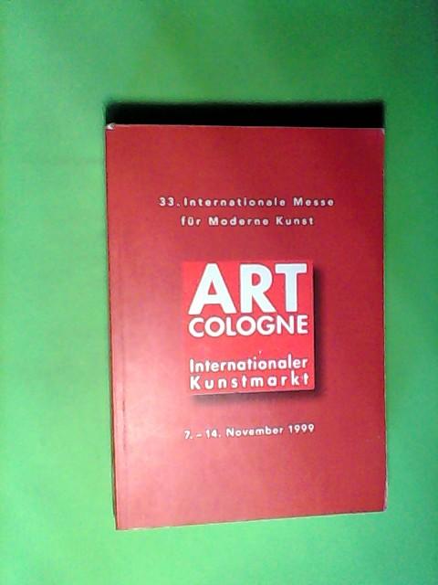 33. Internationale Messe für Moderne Kunst. 7.-14. November 1999. Art Cologne Internationaler Kunstmarkt