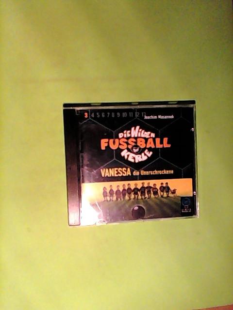 Massanek, Joachim: Die wilden Fußballkerle, Audio-CD, Teil.3, Vanessa, die Unerschrockene,