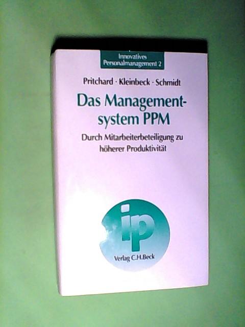 Das Managementsystem PPM: Durch Mitarbeiterbeteiligung zu höherer Produktivität Auflage: 1