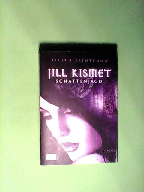 Jill Kismet: Schattenjagd 1. Auflage