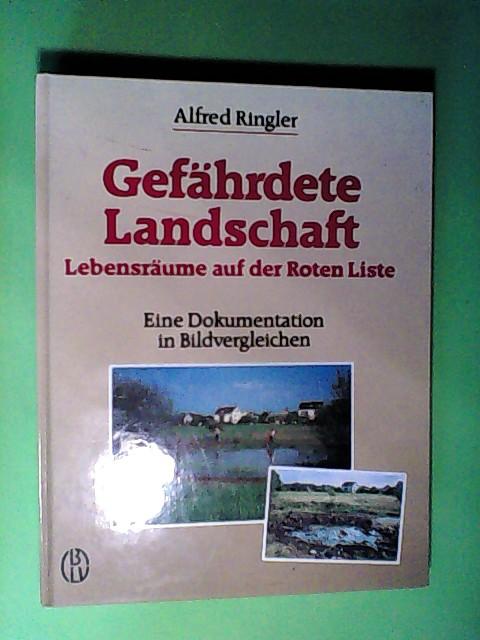 Ringler, Alfred: Gefährdete Landschaft. Lebensräume auf der Roten Liste
