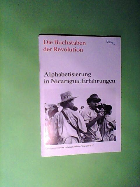 Die Buchstaben der Revolution Alphabetisierung in Nicaragua: Erfahrungen 1. Auflage