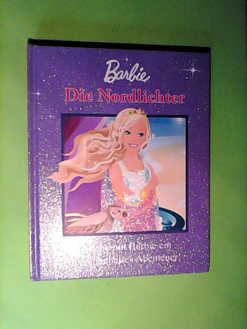Barbie: Die Nordlichter: Erlebe mit Barbie ein Märchenhaftes Abenteuer!