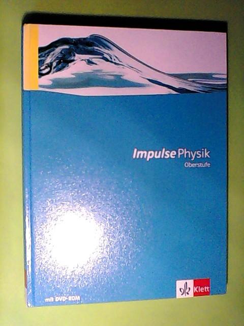 Impulse Physik Oberstufe Gesamtband: Schülerbuch mit Schülersoftware auf DVD-ROM Klassen 10-12 (G8), Klassen 11-13 (G9) (Impulse Physik. Ausgabe ab 2005)