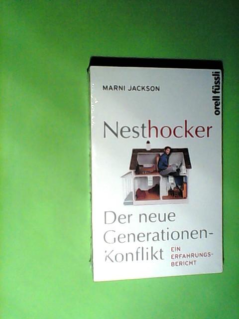 Nesthocker: Der neue Generationenkonflikt - Ein Erfahrungsbericht