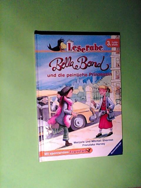 Leserabe. 3. Lesestufe: Bella Bond und die peinliche Prinzessin Auflage: 1