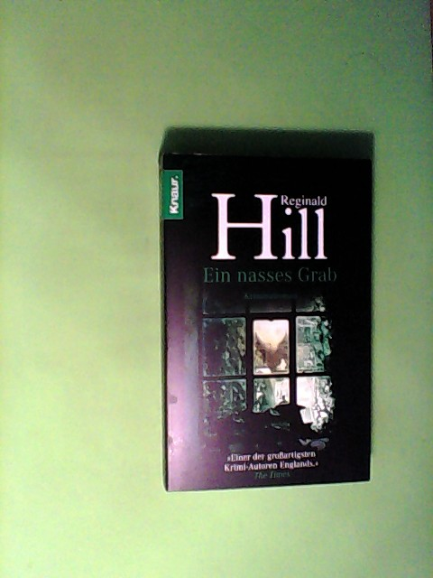 Hill, Reginald: Ein nasses Grab: Kriminalroman
