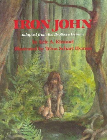 Iron John  Auflage: Reprint - Eric A. Kimmel and Trina Schart Hyman