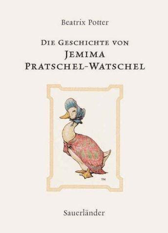 Die Geschichte von Jemima Pratschel-Watschel  Auflage: 1 - Potter, Beatrix