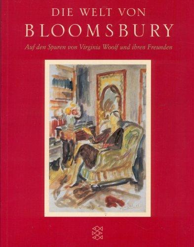 Die Welt von Bloomsbury: Auf den Spuren von Virginia Woolf und ihren Freunden - Todd, Pamela und Erica Ruetz