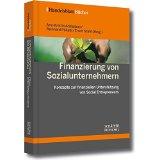 Handelsblatt-Bücher  Finanzierung von Sozialunternehmern : Konzepte zur finanziellen Unterstützung von Social Entrepreneurs - Achleitner, Ann-Kristin [Hrsg.]