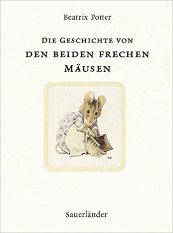 Die  Geschichte von den beiden frechen Mäusen - Potter, Beatrix