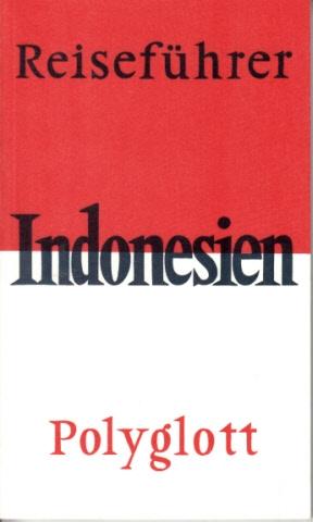 Bürkner, Alexander; Polyglott-Reiseführer Indonesien Mit 35 Illustrationen sowie 15 Karten und Plänen 4. Auflage