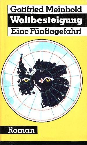 Weltbesteigung Eine Fünftagefahrt 2. Auflage