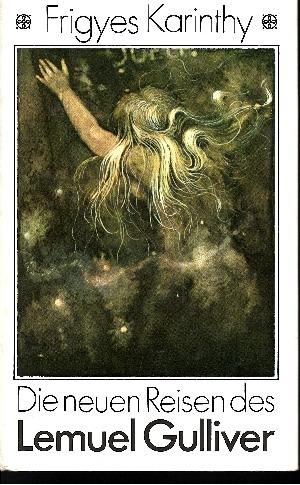 Die neuen Reisen des Lemuel Gulliver Zwei phantastische Kurzromane in Stille von Jonathan Swift nebst einer freimütigen Korrespondenz an Herbert George Wells 1. Auflage