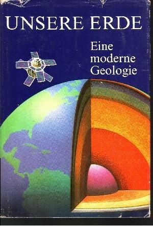 Unsere Erde Eine moderne Geologie 3., überarbeitete Auflage, 41.-60. tausend