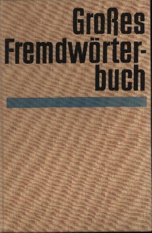 Grosses Fremdwörterbuch