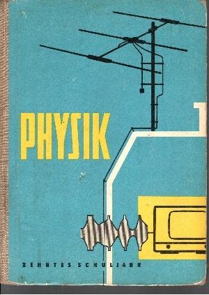 Physik Ein Lehrbuch für das 10. Schuljahr - Elektrizitätslehre Mechanische, Schwingungen und Wellen, Elektromagnetische Wellen