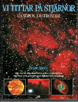 Vi Tittar pa Stjärnir Handbok i astronomi - Översättning och bearbetning av Per Ahlin och Anita Sundman