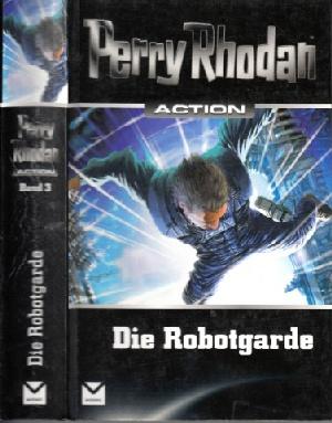 Rhodan, Perry; Die Robotgarde - Band 3