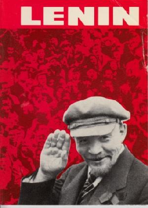 Lenin - Sein Leben und Werk