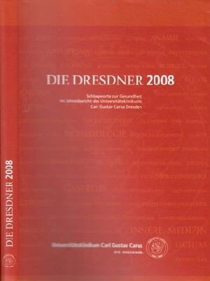 Die Dresdner 2008 - Schlagworte zur Gesundheit im Jahresbericht des Universitätsklinikums Carl Gustav Carus Dresden