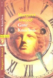 Gute Knochen Deutsch von Brigitte Walitzek genehmigte Taschenbuchausgabe - Atwood, Margaret;