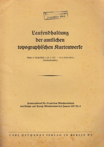 Laufendhaltung der amtlichen topographischen Kartenwerke - Sonderabdruck Nr. 18 aus dem Ministerialblatt des Reichs- und Preuß.Ministeriums des Innern 1937 Nr. 9
