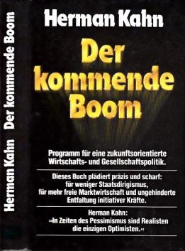 Der kommende Boom - Programm für eine zukunftsorientierte Wirtschafts- und Geldpolitik