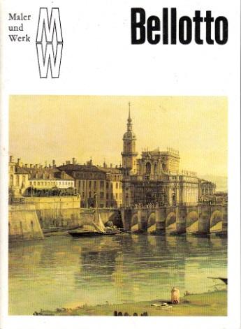 Maler und Werk - Bellotto Eine Kunstheftreihe