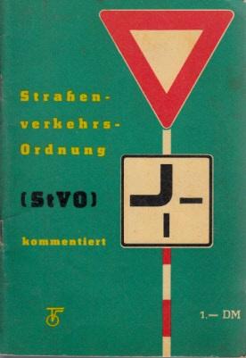 Straßenverkehrs-Ordnung; (STVO) kommentiert - Verordnung über das Verhalten im Straßenverkehr vom 30. Januar 1964
