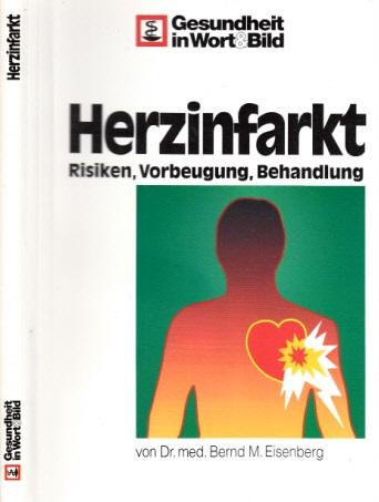Herzinfarkt - Risiken, Vorbeugung, Behandlung Gesundheit in Wort und Bild 4. Auflage