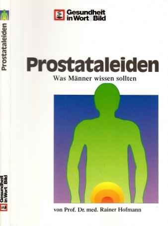 Prostataleiden - Was Männer wissen sollten Gesundheit in Wort und Bild