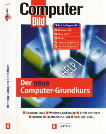 Der neue Computer-Grundkurs Computer Bild 3. Auflage