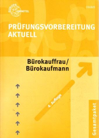Prüfungsvorbereitung aktuell für Bürokauffrau, Bürokaufmann - Prüfungsteil: Bürowirtschaft 4. Auflage